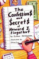 The Confe$$ion$ and $ecret$ of Howard J. Fingerhut