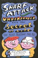 Snarf Attack, Underfoodle, and the Secret of Life