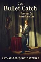 The Bullet Catch: Murder by Misadventure