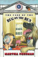 The Case of the Bug on the Run