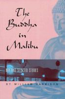 The Buddha in Malibu: New and Selected Stories