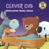 Clever Cub Welcomes Baby Jesus
