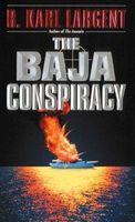 The Baja Conspiracy