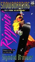 Rippin': Snowboarding -- To the Extreme