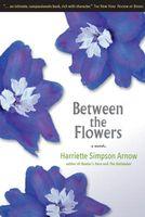 Between the Flowers