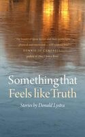Something That Feels Like Truth: Stories