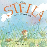 When Stella Was Very, Very Small by Marie-Louise Gay