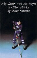 My Career with the Leafs & Other Stories