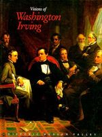 Visions of Washington Irving: Selected Works from the Collections of Historic Hudson Valley.