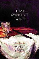 That Sweetest Wine: Three Novellas