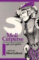 Moll Cutpurse, Her True History