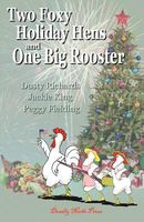 Two Foxy Holiday Hens and One Big Rooster