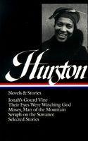 Zora Neale Hurston: Novels and Stories