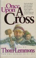 Once Upon a Cross by Thom Lemmons