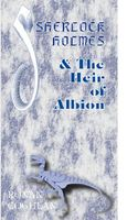 Sherlock Holmes and the Heir of Albion