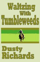 Waltzing With Tumbleweeds