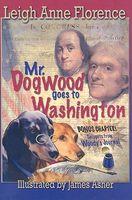 Mr. Dogwood Goes to Washington