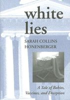 White Lies: A Tale of Babies, Vaccines, and Deception
