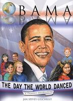 Obama: The Day the World Danced: A Family Heirloom