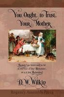 You Ought to Trust Your Mother