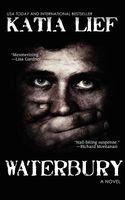 Waterbury: A Crime Novel