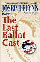 The Last Ballot Cast, Part 1