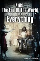 A Girl, the End of the World and Everything