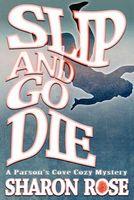 Slip and Go Die