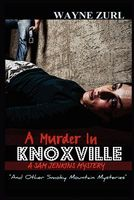 A Murder in Knoxville and Other Smoky Mountain Mysteries