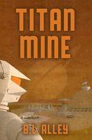 Titan Mine