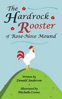 Hardrock Rooster of Rose-nose Mound