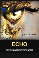 Echo, Species Intervention #6609