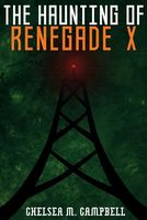 The Haunting of Renegade X