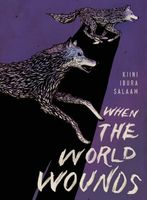 When the World Wounds by Kiini Salaam