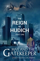 The Reign of Hudich Part I