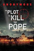 The Plot to Kill the Pope