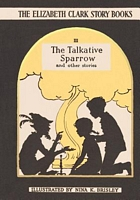 The Talkative Sparrow: And Other Stories