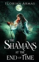 The Shamans at the End of Time