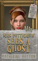 Mrs. Pettigrew Sees a Ghost