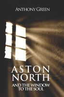 Aston North and the Window to the Soul