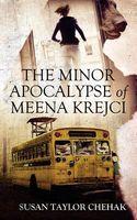 The Minor Apocalypse of Meena Krejci