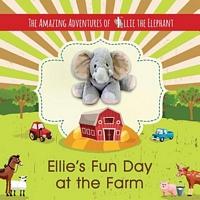 Ellie's Fun Day at the Farm