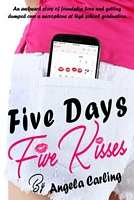 Five Days, Five Kisses
