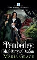Pemberley: Mr. Darcy's Dragon