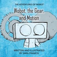 Wobot, the Gear, and Motion