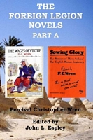 The Foreign Legion Novels Part A: The Wages of Virtue & Sowing Glory
