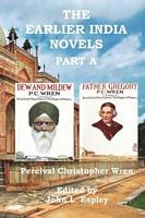 The Earlier India Novels Part A