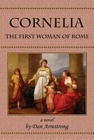 Cornelia: The First Woman of Rome