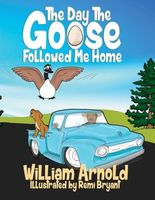 The Day The Goose Followed Me Home