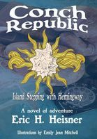 Conch Republic, Island Stepping with Hemingway